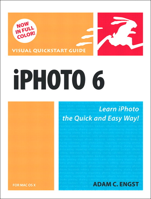 iPhoto 6 for Mac OS X: Visual QuickStart Guide