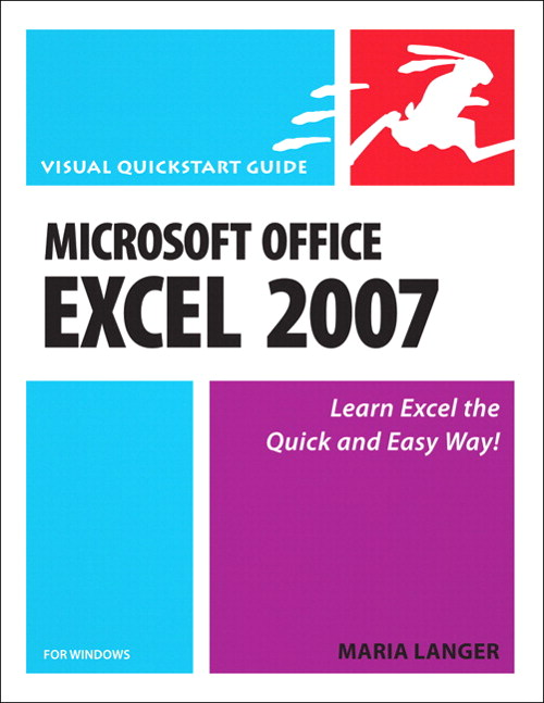 Microsoft Office Excel 2007 for Windows: Visual QuickStart Guide