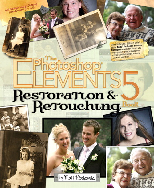 Photoshop Elements 5 Restoration and Retouching Book, The