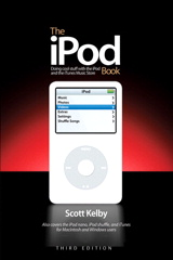 iPod Book, The: Doing Cool Stuff with the iPod and the iTunes Store, Third Edition, 3rd Edition