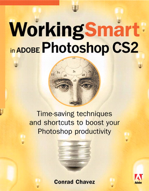 Working Smart in Adobe Photoshop CS2