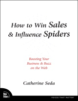 How to Win Sales & Influence Spiders: Boosting Your Business & Buzz on the Web