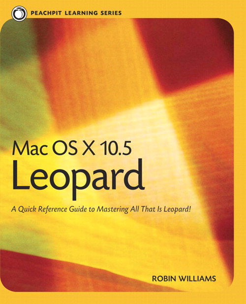 Mac OS X 10.5 Leopard: Peachpit Learning Series