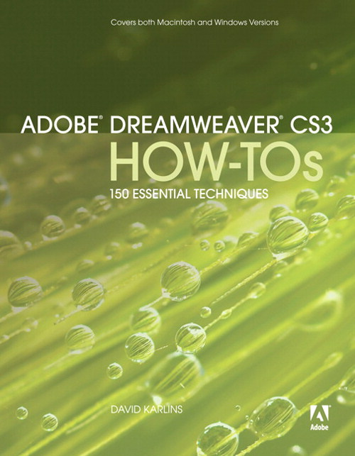 Adobe Dreamweaver CS3 How-Tos: 100 Essential Techniques