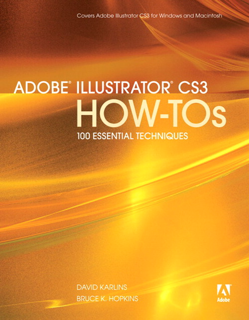 Adobe Illustrator CS3 How-Tos: 100 Essential Techniques