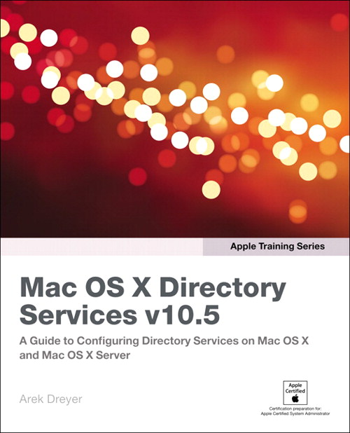 Apple Training Series: Mac OS X Directory Services v10.5