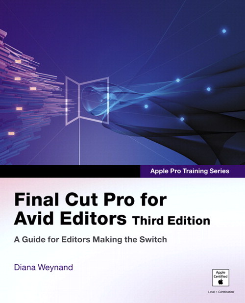 Apple Pro Training Series: Final Cut Pro for Avid Editors, 3rd Edition