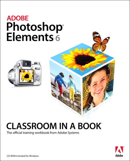 Adobe Photoshop Elements 6 Classroom in a Book