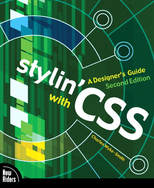 Stylin' with CSS: A Designer's Guide, 2nd Edition