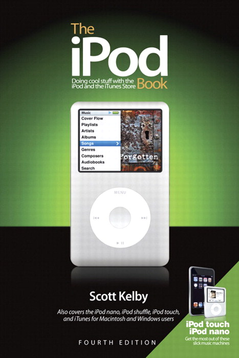 iPod Book, The: Doing Cool Stuff with the iPod and the iTunes Store, 4th Edition