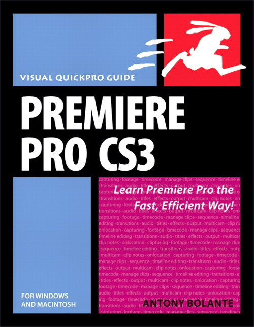 Premiere Pro CS3 for Windows and Macintosh: Visual QuickPro Guide