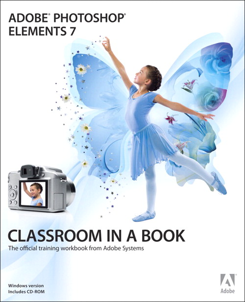 Adobe Photoshop Elements 7 Classroom in a Book