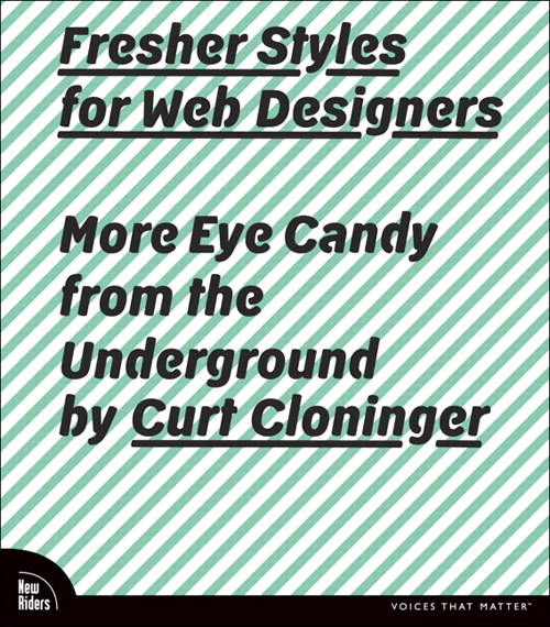Fresher Styles for Web Designers: More Eye Candy from the Underground