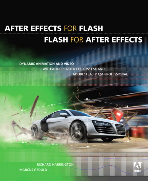 After Effects for Flash / Flash for After Effects: Dynamic Animation and Video with Adobe After Effects CS4 and Adobe Flash CS4 Professional