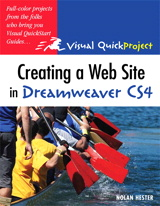 Creating a Web Site in Dreamweaver CS4: Visual QuickProject Guide