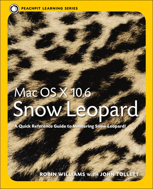 Mac OS X 10.6 Snow Leopard: Peachpit Learning Series
