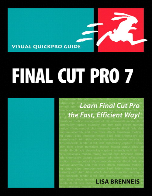 Final Cut Pro 7: Visual QuickPro Guide