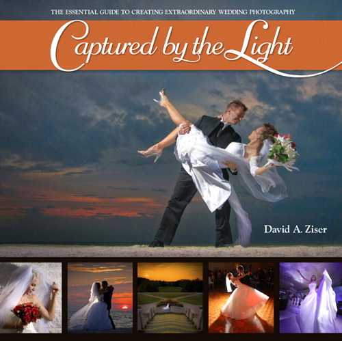 Captured by the Light: The Essential Guide to Creating Extraordinary Wedding Photography