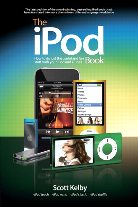 iPod Book, The: How to Do Just the Useful and Fun Stuff with Your iPod and iTunes, 6th Edition