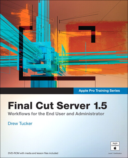 Apple Pro Training Series: Final Cut Server 1.5