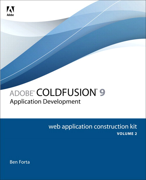 Adobe ColdFusion 9 Web Application Construction Kit, Volume 2: Application Development