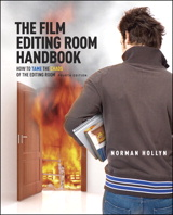 Film Editing Room Handbook, The: How to Tame the Chaos of the Editing Room, 4th Edition
