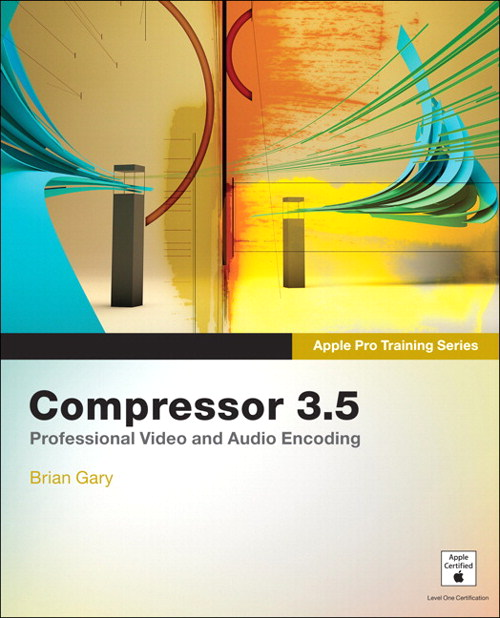 Apple Pro Training Series: Compressor 3.5