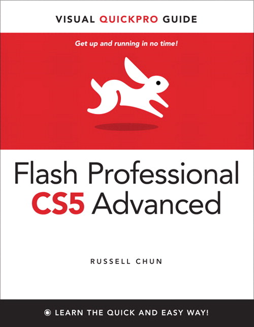 Flash Professional CS5 Advanced for Windows and Macintosh: Visual QuickPro Guide