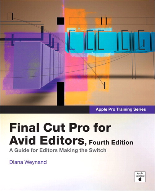 Apple Pro Training Series: Final Cut Pro for Avid Editors, 4th Edition