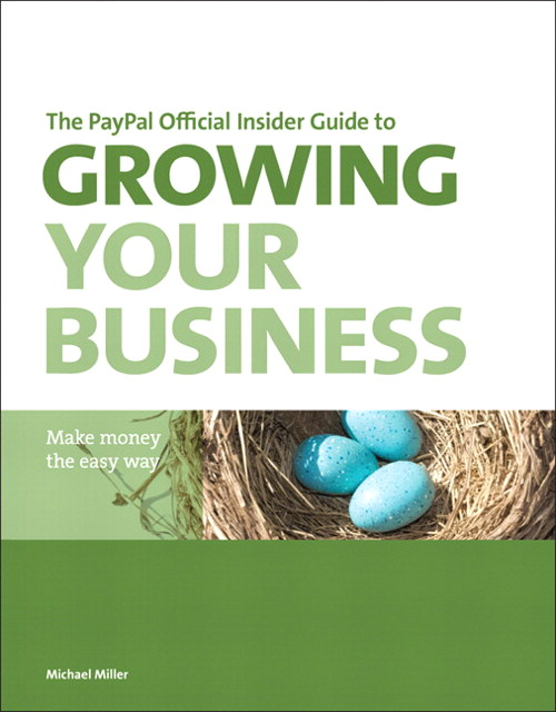 PayPal Official Insider Guide to Growing Your Business, The: Make money the easy way