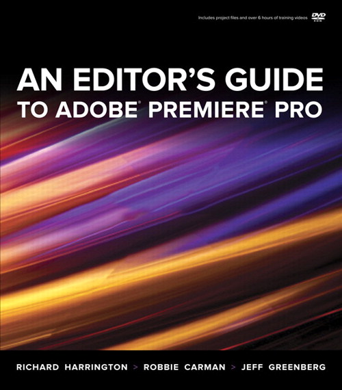Editor's Guide to Adobe Premiere Pro, An
