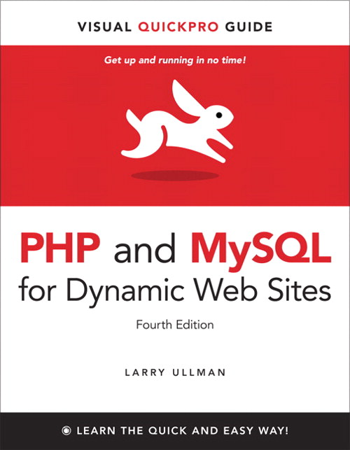 PHP and MySQL for Dynamic Web Sites: Visual QuickPro Guide, 4th Edition