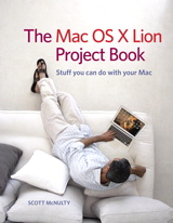Mac OS X Lion Project Book, The