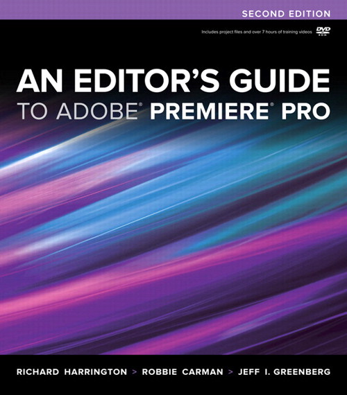 Editor's Guide to Adobe Premiere Pro, An, 2nd Edition