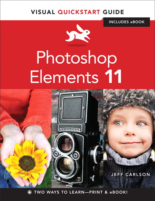Photoshop Elements 11: Visual QuickStart Guide