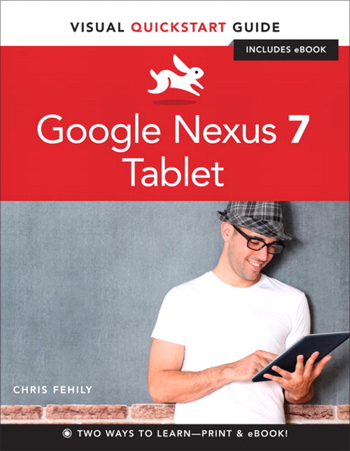 Google Nexus 7 Tablet: Visual QuickStart Guide