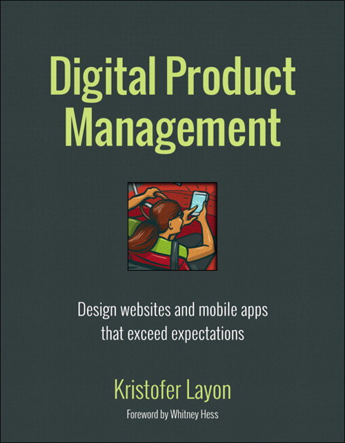 Digital Product Management: Design websites and mobile apps that exceed expectations