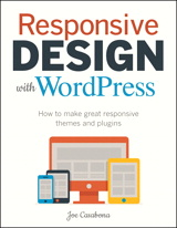 Responsive Design with WordPress: How to make great responsive themes and plugins