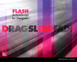 Flash ActionScript for Designers: Drag, Slide, Fade