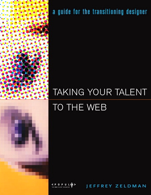 Taking Your Talent to the Web: A Guide for the Transitioning Designer