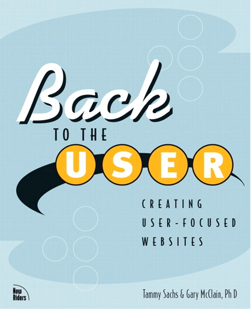 Back to the User: Creating User-Focused Web Sites