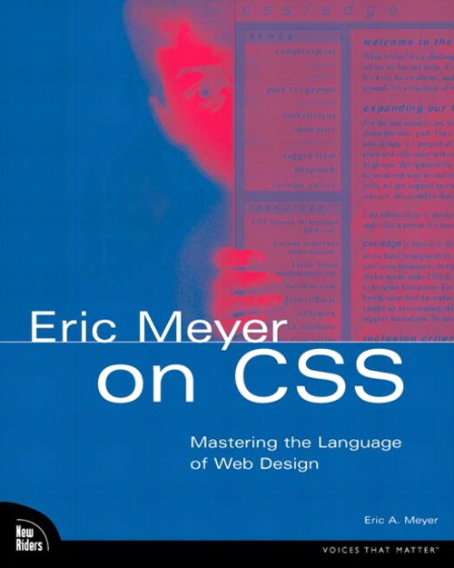Eric Meyer on CSS: Mastering the Language of Web Design