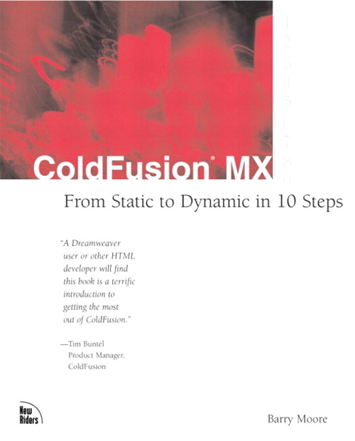 ColdFusion MX: From Static to Dynamic in 10 Steps