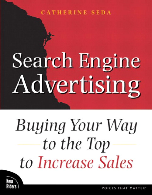 Search Engine Advertising: Buying Your Way to the Top to Increase Sales