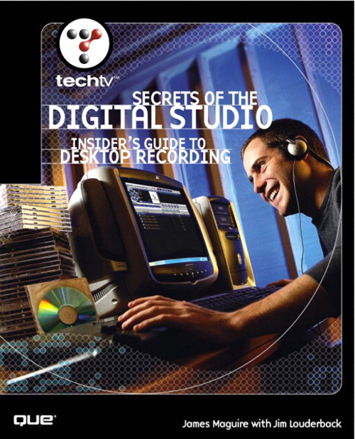 TechTV's Secrets of the Digital Studio: Insider's Guide to Desktop Recording
