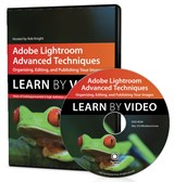 Adobe Lightroom Advanced Techniques: Learn by Video
