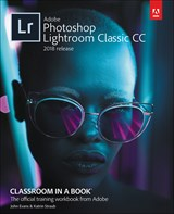 Adobe Lightroom Classic CC Classroom in a Book