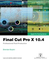 Final Cut Pro X 10.4 - Apple Pro Training Series: Professional Post-Production